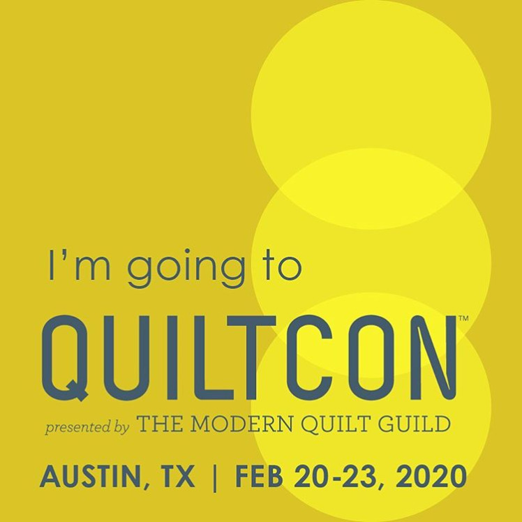 I'm going to Quiltcon 2020 in Austin, Tx