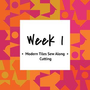 Modern Tiles Sew Along — Week 1 — Cutting